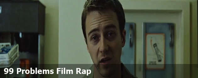 99 Problems Film Rap