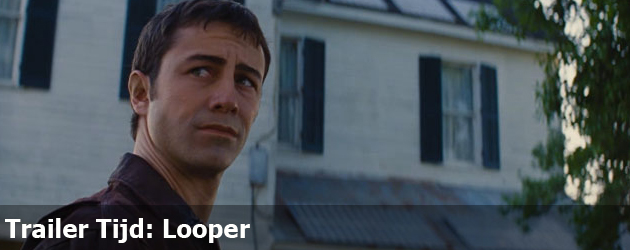 Trailer Tijd: Looper