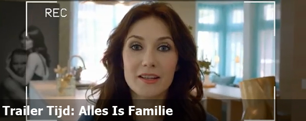 Trailer Tijd: Alles Is Familie