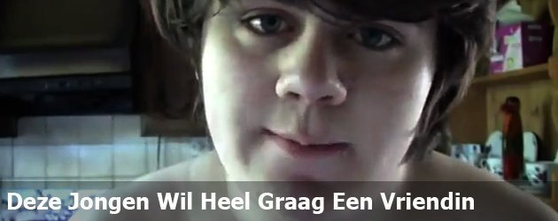 Deze Jongen Wil Heel Graag Een Vriendin