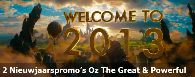 2 Nieuwjaarspromo's Oz The Great & Powerful