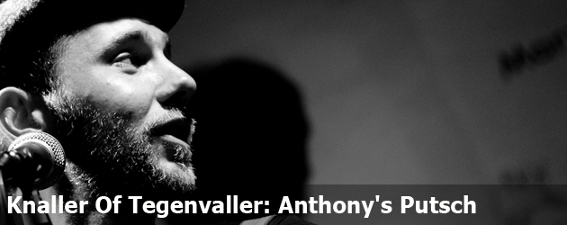 Knaller Of Tegenvaller: Anthony's Putsch 