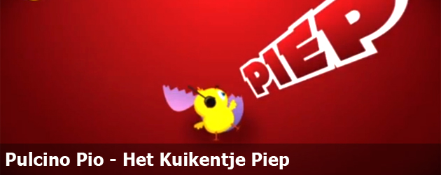 Pulcino Pio - Het Kuikentje Piep
