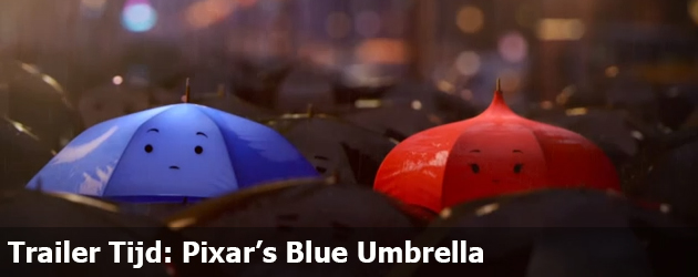 Trailer Tijd: Pixar's Blue Umbrella