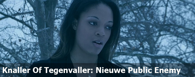 Knaller Of Tegenvaller: Nieuwe Public Enemy