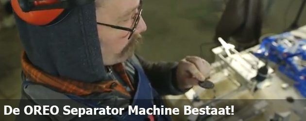 De OREO Separator Machine Bestaat!