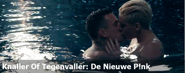Knaller Of Tegenvaller: De Nieuwe P!nk
