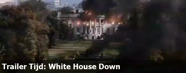 Trailer Tijd: White House Down