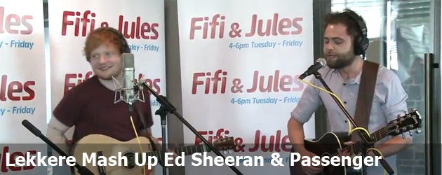 Lekkere Mash Up Ed Sheeran &amp; Passenger