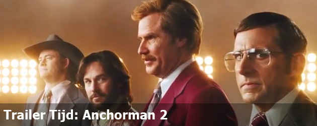 Trailer Tijd: Anchorman 2