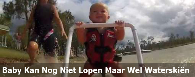 Baby Kan Nog Niet Lopen Maar Wel Waterskin