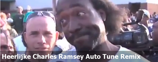 Heerlijke Charles Ramsey Auto Tune Remix