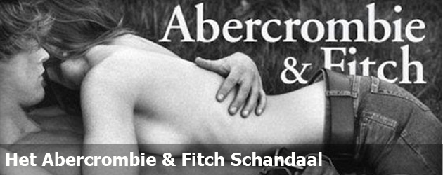 Het Abercrombie &amp; Fitch Schandaal