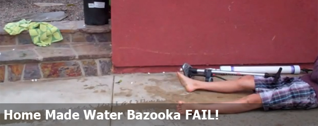 Home Made Water Bazooka FAIL!