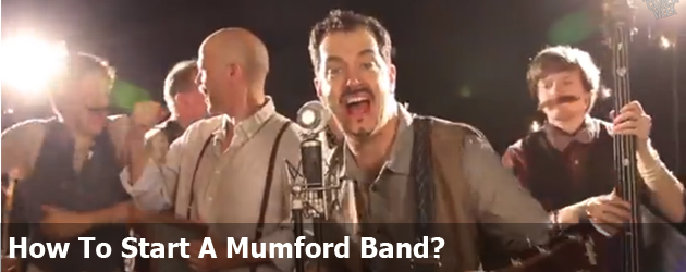 How To Start A Mumford Band?