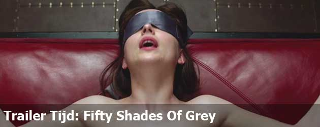 Trailer Tijd: Fifty Shades Of Grey