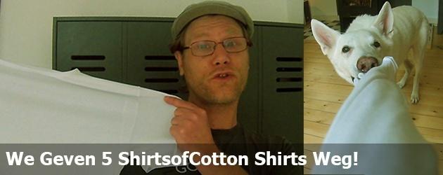 We geven 52 shirts van shirtsofcotton weg