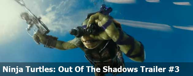 Ninja Turtles: Out of the Shadows Trailer #3