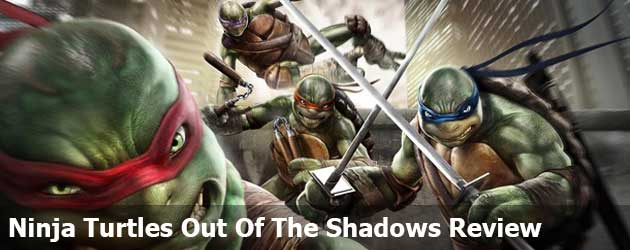 Review Ninja Turtles Out Of The Shadows