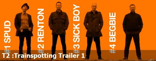 T2 :Trainspotting Trailer 1