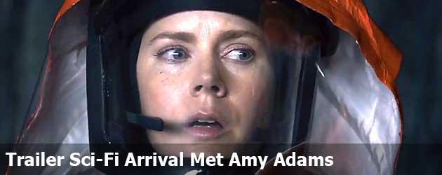Trailer Sci-Fi Arrival Met Amy Adams