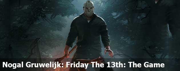 Nogal Gruwelijk: Friday The 13th: The Game