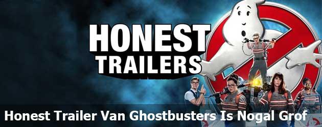 De Honest Trailer Van Ghostbusters Is Nogal Grof