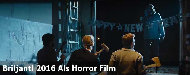 Briljant! 2016 Als Horror Film
