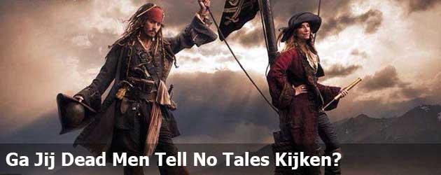 Ga Jij Dead Men Tell No Tales Kijken?