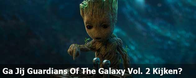 Ga Jij Guardians Of The Galaxy Vol. 2 Kijken?