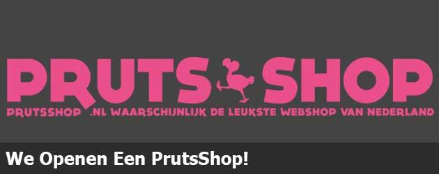 We Openen Een PrutsShop!