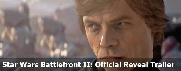 Star Wars Battlefront II: Official Reveal Trailer