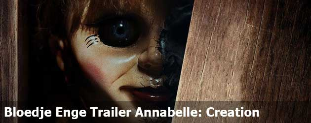 Bloedje Enge Trailer Annabelle: Creation