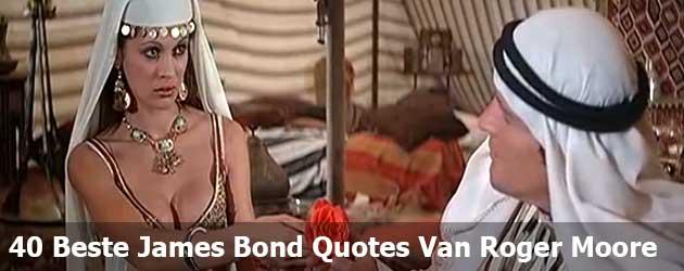 De 40 Beste James Bond Quotes Van Roger Moore