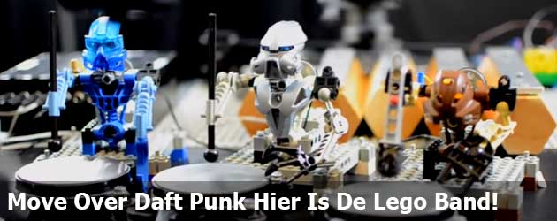 Move Over Daft Punk Hier Is De Lego Band!