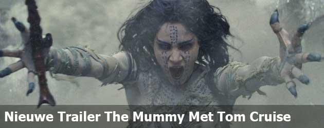 Nieuwe Trailer The Mummy Met Tom Cruise