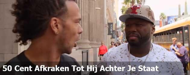 50 Cent Compleet Afkraken Tot Hij Achter Je Staat