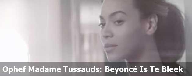 Ophef Madame Tussauds: Beyoncé Is Te Bleek
