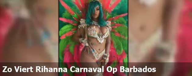 Zo Viert Rihanna Carnaval Op Barbados