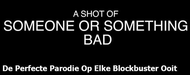 De Perfecte Parodie Op Elke Blockbuster Ooit Gemaakt