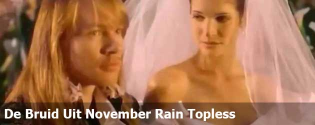 De Bruid Uit Guns N' Roses November Rain Topless