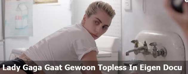 Lady Gaga Gaat Gewoon Topless In Eigen Docu