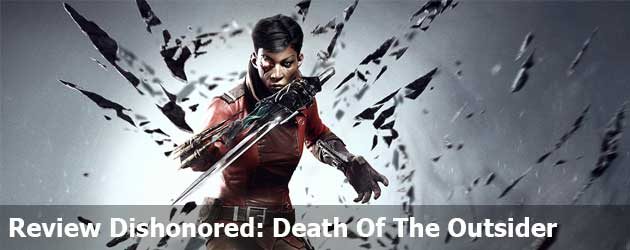Review Dishonored: Death Of The Outsider