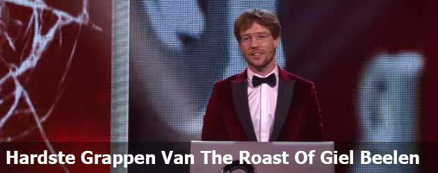 Hardste Grappen Van The Roast Of Giel Beelen Prutsfm