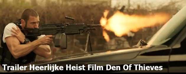 Trailer Heerlijke Heist Film Den Of Thieves