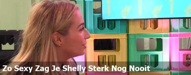 Zo Sexy Zag Je Shelly Sterk Nog Nooit