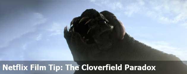 Netflix Film Tip: The Cloverfield Paradox