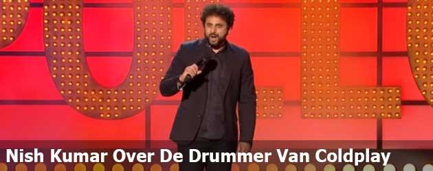 Nish Kumar Over De Drummer Van Coldplay