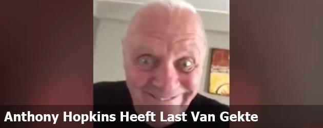 Anthony Hopkins Heeft Last Van Gekte