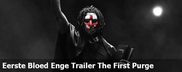 Eerste Bloed Enge Trailer The First Purge